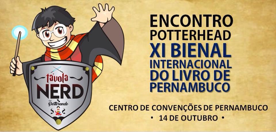 Encontro Potterhead na XI Bienal do Livro de Pernambuco, dia 14/10/2017