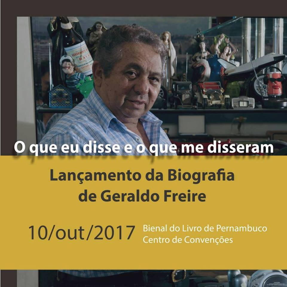 Lançamento da Biografia de Geraldo Freire – 10/10/2017, na XI Bienal Internacional do Livro de PE!