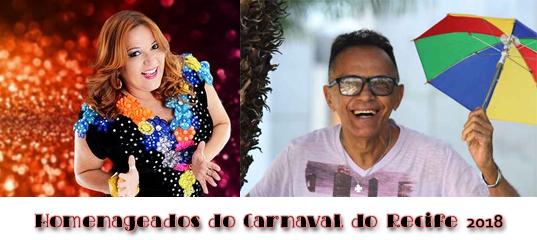 Homenageados do Carnaval do Recife 2018, Jota Michiles e Nena Queiroga são divulgados hoje pelo prefeito Geraldo Júlio.