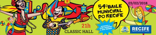 54º Baile Municipal do Recife, acontece dia 03 de fevereiro no Classic Hall.