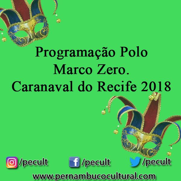 Programação do Marco Zero – Carnaval do Recife 2018
