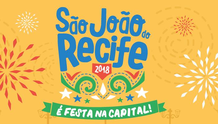 Programação São João do Recife 2018! Vários polos!