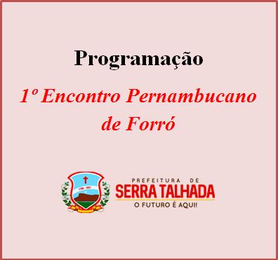 Programação do Encontro Pernambucano de Forró em Serra Talhada de 04 a 07 de Setembro.