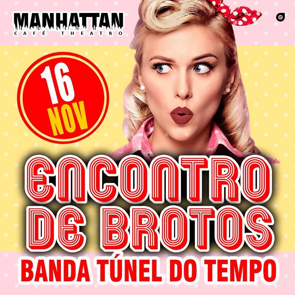 Nesta Sexta 16/11 é dia de Encontro de Brotos no Manhattan Café Theatro.