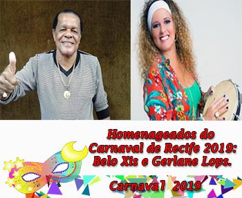 Belo Xis e Gerlane Lops serão os homenageados no Carnaval do Recife 2019.