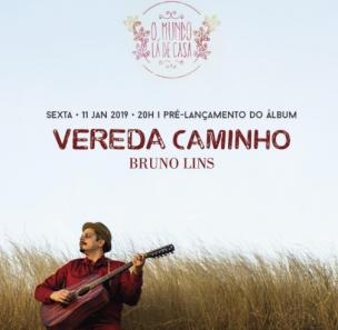 """Pré-lançamento do álbum """"Vereda Caminho"""" de Bruno Lins acontece nesta sexta (11/01) com show acústico no O Mundo Lá de Casa."""