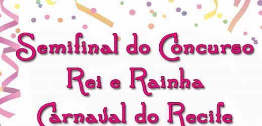 Amanhã é a semifinal do Concurso de Rei e Rainha do Carnaval do Recife 2019!