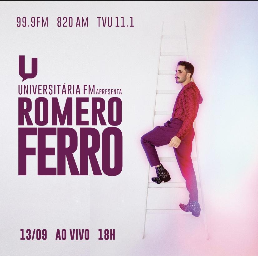 13/09: Romero Ferro é destaque do terceiro especial da série Universitária FM apresenta