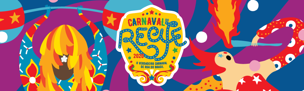 Programação do Carnaval do Recife 2020 – Polos: Marco Zero, Arsenal, Pátio de São Pedro e Cais da Alfândega!