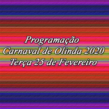Programação de Olinda – Terça 25 de Fevereiro