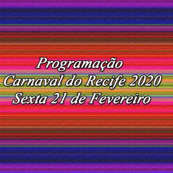 Programação de Carnaval 21 de Fevereiro.